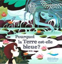 Pourquoi la terre est-elle bleue. Céline MONCHOUX