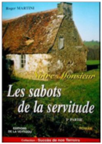 """""""Les sabots de la servitude"""".  Roger MARTINI"""