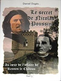Le secret de Nicolas Poussin. Daniel DUGES