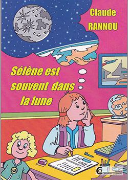 """""""Sélène est souvent dans la lune"""". Claude RANNOU"""