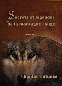 """""""Secrets et Légendes de la Montagne Rouge"""".  Chantal ANTUNES"""