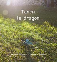 """""""Tancri le dragon"""". Christian HAVARD et Graziella CAPRARO"""