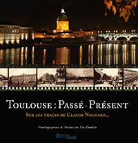 """""""Toulouse : Passé – Présent Sur les traces de Claude Nougaro """" Jean RENETTE."""