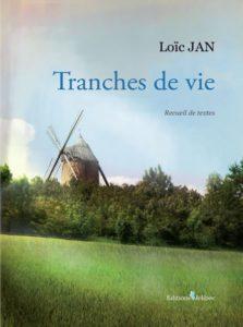 """""""Tranches de vie"""". Loïc JAN"""