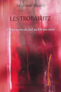 Les Trobairitz. Martine BIARD