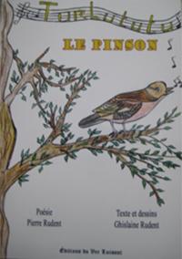 """""""Turlututu le pinson"""". Ghislaine RUDENT"""