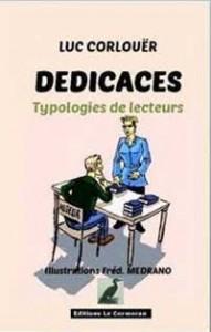 """""""Dédicaces"""". Auteur : Luc CORLOUËR / Illustrateur : Frédéric MEDRANO."""