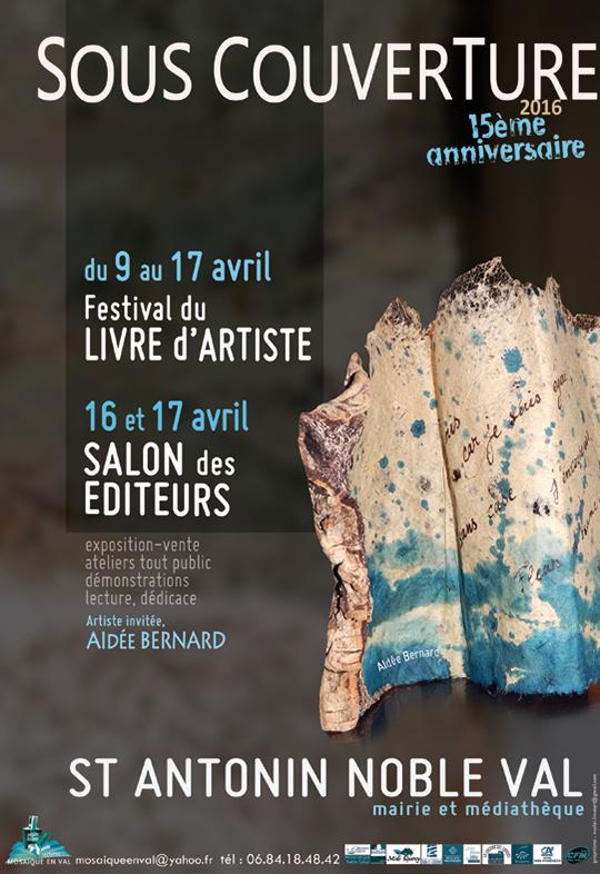 Festival du Livre d'Artiste et Salon des Editeurs de Saint-Antonin Noble Val (82). Du 09 au 17 avril 2016.