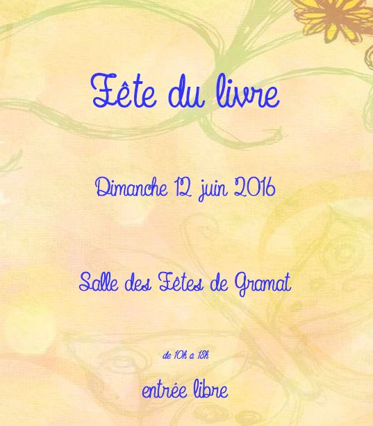 Fête du Livre de Gramat (46). Dimanche 12 Juin 2016