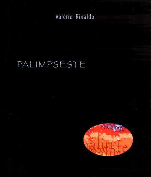 """Palimpseste"". Poésies de Valérie RINALDO"