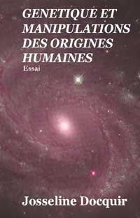 """""""Génétique et manipulations des origines humaines"""" Essai. Josseline DOCQUIR"""