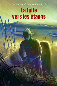 La fuite vers les étangs. Fernand CAMPARIOL