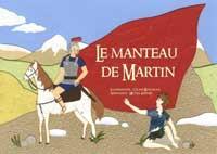 """""""Le manteau de Martin"""". Auteur : Michel KIEFFER / Illustrateur : Céline MONCHOUX."""