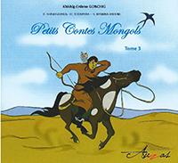 Petits Contes Mongols Tome 3. Khishig-Erdene GONCHIG et  René SAVELLI