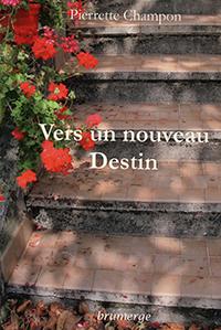 """""""Vers un nouveau destin"""". Pierrette CHAMPON CHIRAC"""