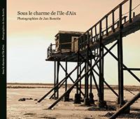 """""""Sous le charme de l'Île d'Aix"""". Photographies de Jan RENETTE."""