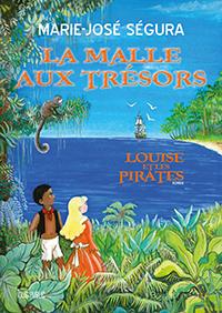 """""""La malle aux trésors, Louise et les pirates"""".  Album  Jeunesse. Marie-José Ségura"""