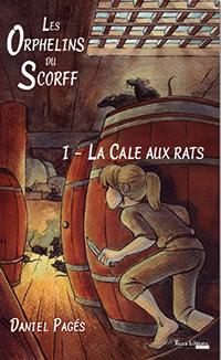 """""""Les orphelins du Scorff. Tome 1 : La cale aux rats"""". Daniel PAGES."""