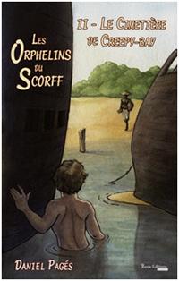 """""""Les orphelins de Scorff . Tome 2. Le cimetière de Creepy Bay"""". Daniel PAGES."""
