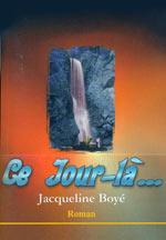 Ce jour-là. Jacqueline BOYE
