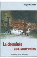 """""""La cheminée aux souvenirs"""". Roger MARTINI"""
