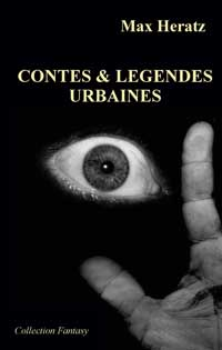 Contes et légendes urbaines. Max HERATZ