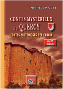 """""""Contes mystérieux du Quercy/Contes misterioses del Carcin """". Michel JACQUET"""