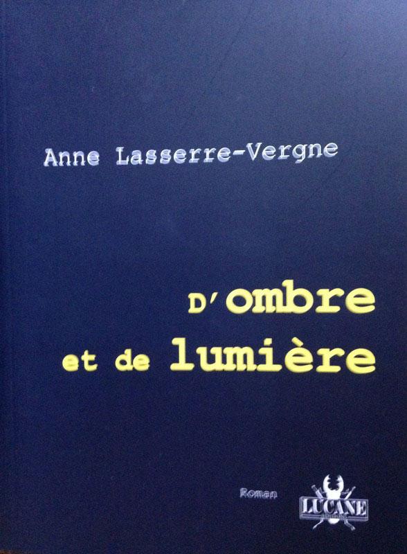 """""""D'Ombre et de Lumière"""". Anne LASSERRE VERGNE"""