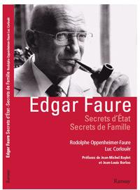 """""""Edgar Faure Secrets d'état, secrets de famille"""""""