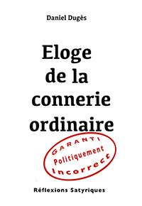 """""""Éloge de la connerie ordinaire"""". Daniel DUGES"""