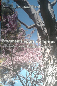 """Fragments épars du temps"". Martine BIARD"