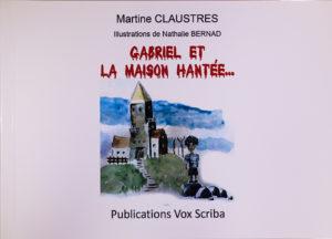 """""""Gabriel et la maison hantée"""". Martine CLAUSTRES"""