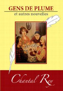 """Gens de Plume"". Chantal REY"