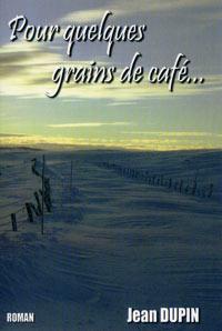 Pour quelques grains de café. Jean DUPIN