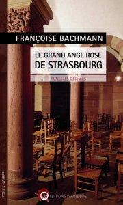 """""""Le grand ange rose de Strasbourg - Funestes dédales"""". Françoise BACHMANN"""