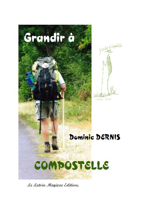 Grandir à Compostelle. Dominic DERNISGrandir à Compostelle. Dominic DERNIS