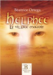 """Helphée, le village maudit"". Béatrice ORTEGA"