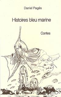 Histoires bleu marine.  Daniel PAGES