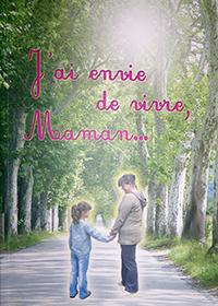 """""""J'ai envie de vivre maman"""". Isabelle PUJOL"""
