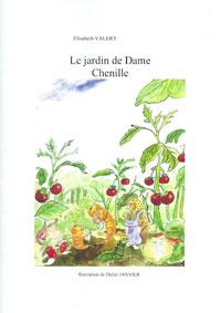 Le jardin de Dame Chenille. Élisabeth VALÉRY