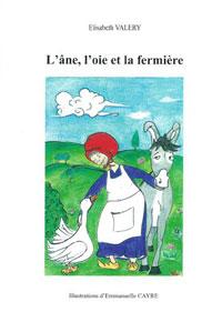 L'âne, l'oie et la fermière. Élisabeth VALÉRY