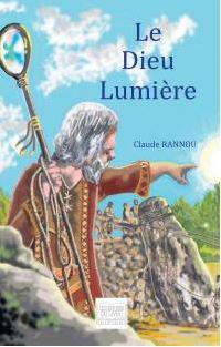 """""""Le Dieu Lumière"""".  Claude RANNOU."""