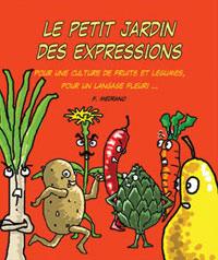 Le Petit jardin des expressions. Frédéric MEDRANO
