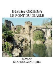 """""""Le Pont du Diable"""". Béatrice ORTEGA"""