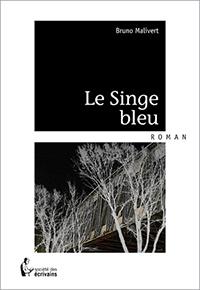 LE Singe bleu. Bruno MALIVERT