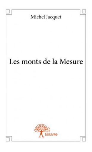 """""""Les Monts de la mesure"""". Michel JACQUET"""