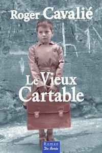 Le Vieux Cartable. Roger CAVALIÉ