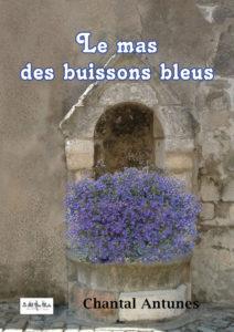 """""""Le mas des Buissons bleus"""". Chantal ANTUNES"""