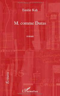 M. comme Duras. Emilie KAH