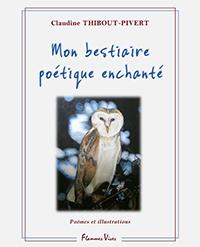 """""""Mon bestiaire poétique enchanté"""". Claudine THIBOUT PIVERT"""